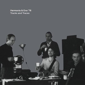 Harmonia & Eno '76 - Tracks and Traces Remixed