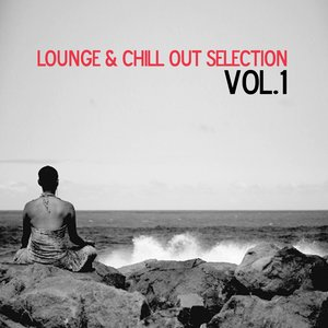 Lounge & Chill Out Selection, Vol. 1