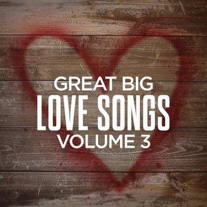 Great Big Love Songs, Volume 3