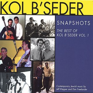 Snapshots: The Best of Kol B'Seder, Vol. 1
