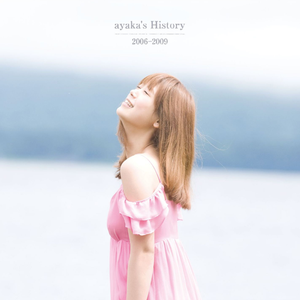 ayaka's History 2006-2009