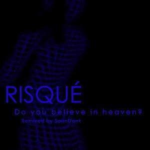 Do You Believe in Heaven? (Remixed by SounDank)
