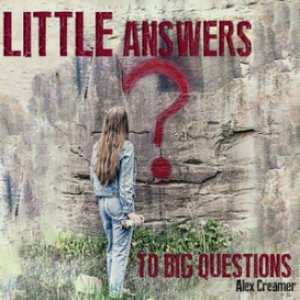 Little Answers to Big Questions