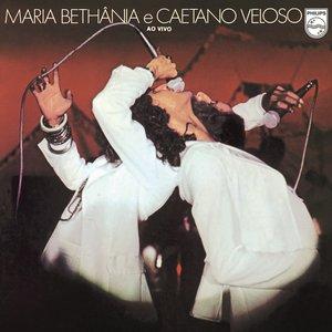 Maria Bethânia E Caetano Veloso - Ao Vivo