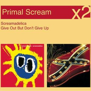 Screamadelica / Give Out But Don't Give Up