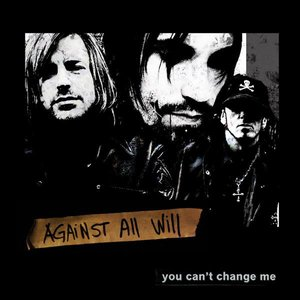 You Can't Change Me