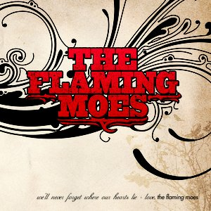 We'll Never Forget Where Our Hearts Lie - Love, The Flaming Moes