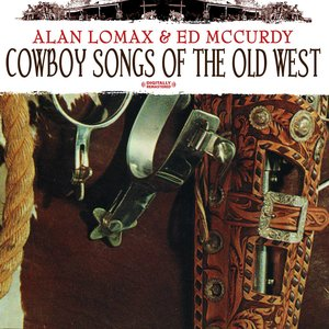 Cowboy Songs Of The Old West (Digitally Remastered)