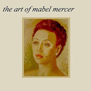 The Art Of Mabel Mercer