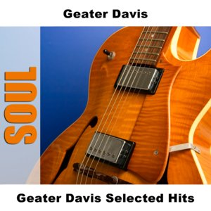 Geater Davis Selected Hits