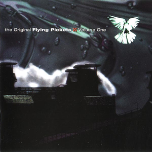 The Original Flying Pickets Vol. One