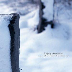 Memories Fade Under A Shallow Autumn Snow