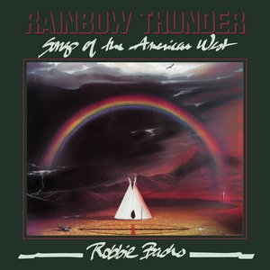 Rainbow Thunder: Songs Of The American West