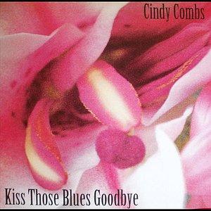 Kiss Those Blues Goodbye