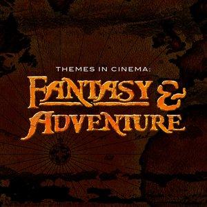 Themes in Cinema: Fantasy & Adventure