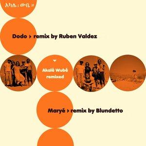 Akalé Wubé Remixed