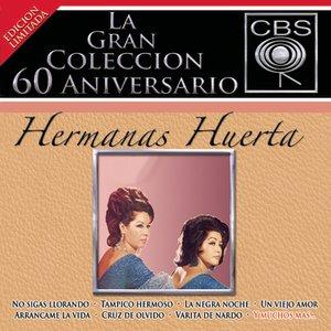 La Gran Coleccion Del 60 Aniversario CBS - Hermanas Huerta