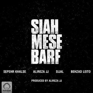 Siah Mese Barf (feat. Alireza JJ, Sijal & Behzad Leito)
