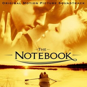 The Notebook: Original Motion Picture Soundtrack