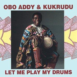 Obo Addy & Kukrudu- Let Me Play My Drums