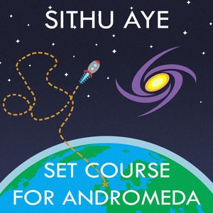Set Course for Andromeda