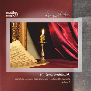 Hintergrundmusik, Vol. 7 - Gemafreie Musik zur Beschallung von Hotels und Restaurants (Klaviermusik, Klassik & Chillout)