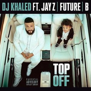 Top Off (feat. JAY Z, Future & Beyoncé) - Single