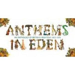 Image for 'Anthems in Eden: An Anthology of British & Irish Folk 1955-1978'