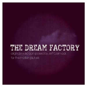 The Dream Factory (Original Songs from the Motion Picture)