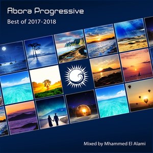 Abora Progressive: Best of 2017-2018 (Mixed by Mhammed El Alami)