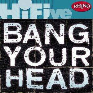Rhino Hi-Five: Bang Your Head