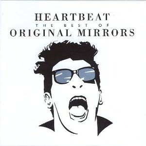 Heartbeat: The Best of Original Mirrors
