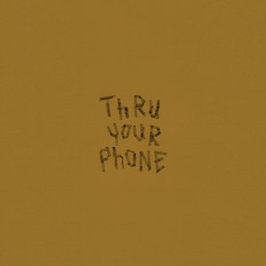 Thru Your Phone