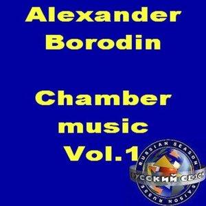 Alexander Borodin: Chamber Music Vol.1