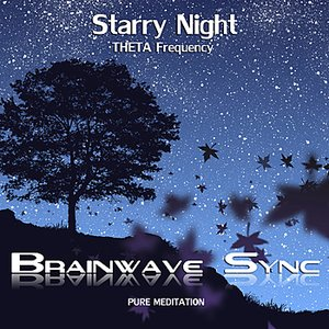 "Theta Brainwave Entrainment - ""Starry Night"" - Music for Meditation"