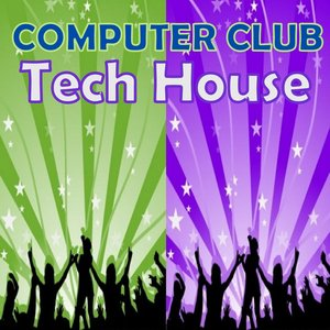 Computer Club: Tech House