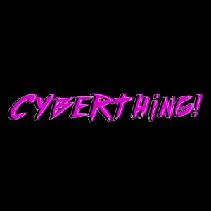Avatar for CYBERTHING!