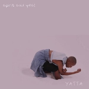 Spirit Said Yes! (Deluxe Edition)