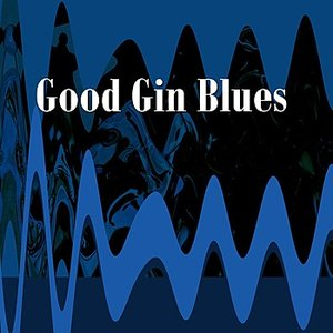 Good Gin Blues
