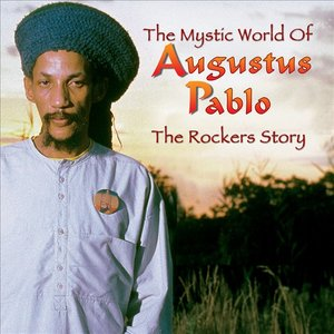 The Rockers Story: The Mystic World of Augustus Pablo