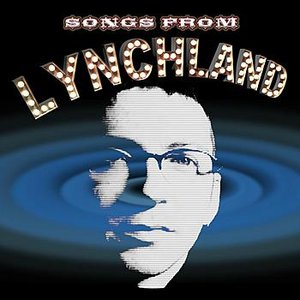 Songs From Lynchland Vol. 1