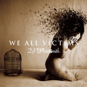 WE ALL VICTIMS