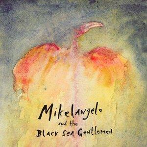 Mikelangelo and the Black Sea Gentlemen