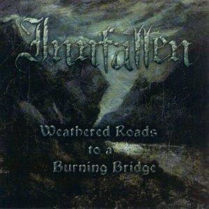 Weathered Roads to a Burning Bridge