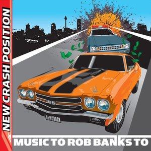Music to Rob Banks To