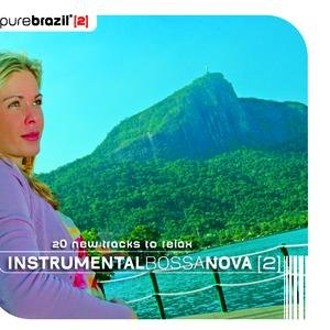 Pure Brazil II - Instrumental Bossa Nova