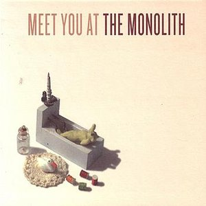 Meet You At The Monolith