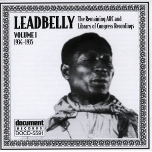 Leadbelly Arc & Library Of Congress Recordings Vol. 1 (1934-1935)