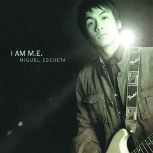 I Am M.E. Amplified - Miguel Escueta