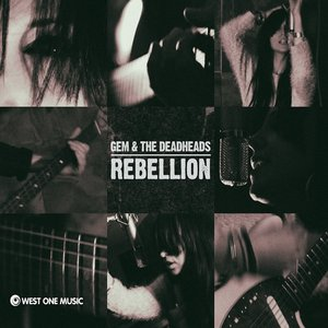 Rebellion By Gem and the Deadheads